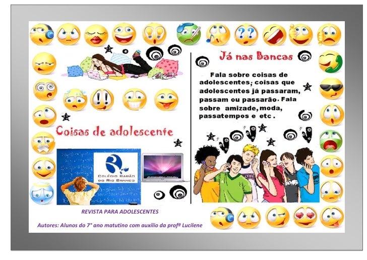 REVISTA PARA ADOLESCENTESAutores: Alunos do 7° ano matutino com auxílio da profª Lucilene