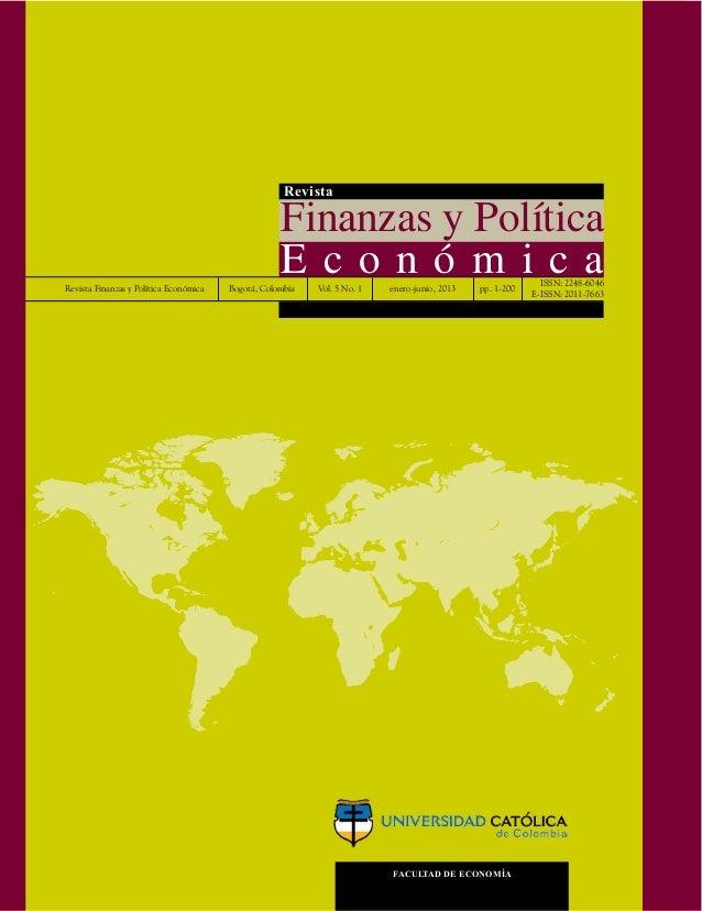 facultad de economía Revista Finanzas y Política E c o n ó m i c a RevistaFinanzasyPolíticaEconómica ISSN: 2248-6046 2 011...