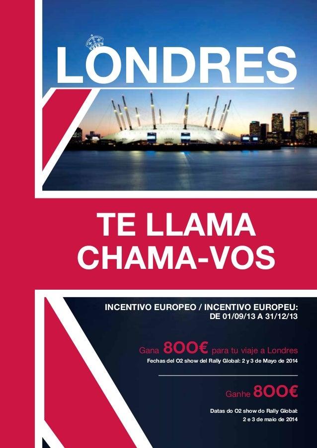 LONDRES TE LLAMA CHAMA-VOS INCENTIVO EUROPEO / INCENTIVO EUROPEU: DE 01/09/13 A 31/12/13  Gana  8OO€ para tu viaje a Londr...