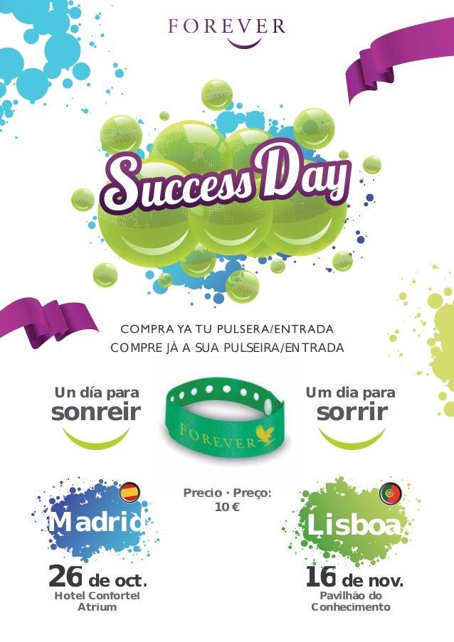 COMPRE JÁ A SUA PULSEIRA/ENT RE PULSEIRA/ENTRADA  Um dia para  Un día para  sorrir  sonreir  Madrid  26 de oct. Hotel Conf...