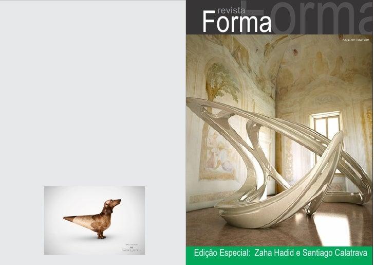 Forma    Forma      revista                                         Edição 001 / Maio 2011Edição Especial: Zaha Hadid e Sa...