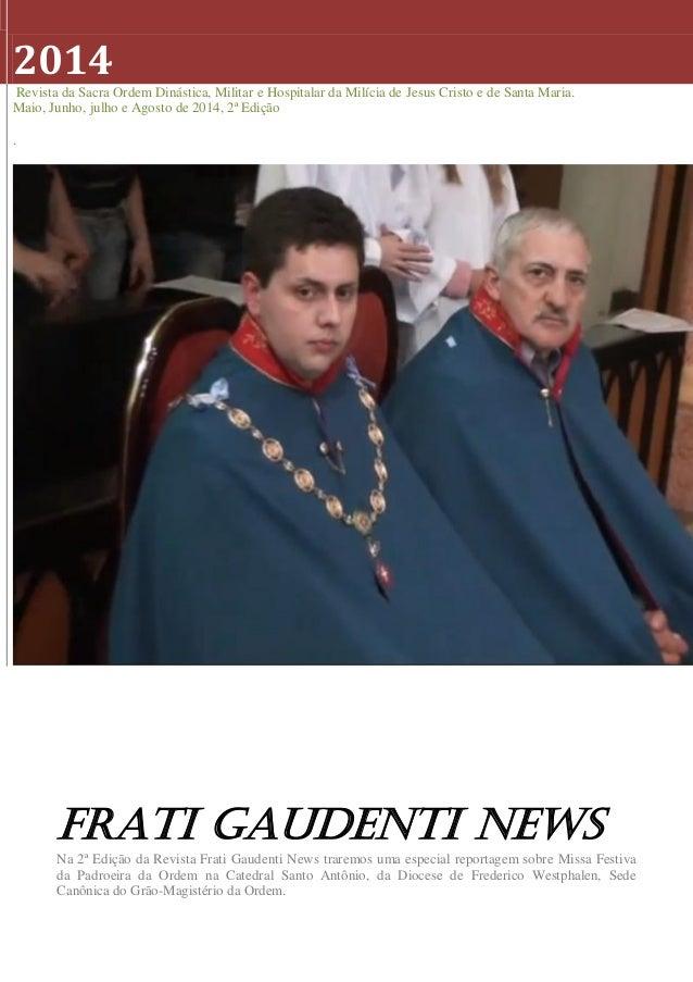 2014  Revista da Sacra Ordem Dinástica, Militar e Hospitalar da Milícia de Jesus Cristo e de Santa Maria. Maio, Junho, jul...