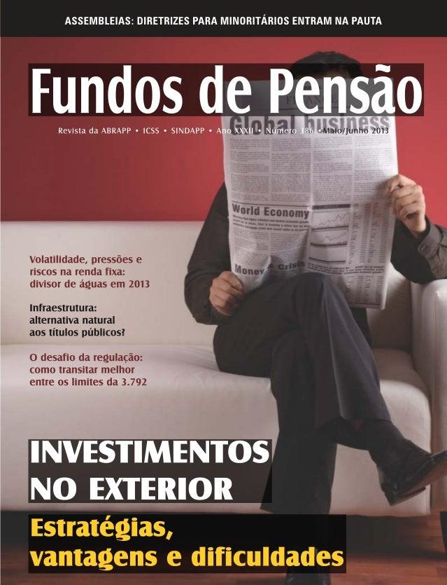 5 FUNDOS DE PENSÃO - MAIO/JUNHO 2013 Entrevista Filipe Cerqueira Caldas Em 2013, o investidor institucional brasileiro ser...
