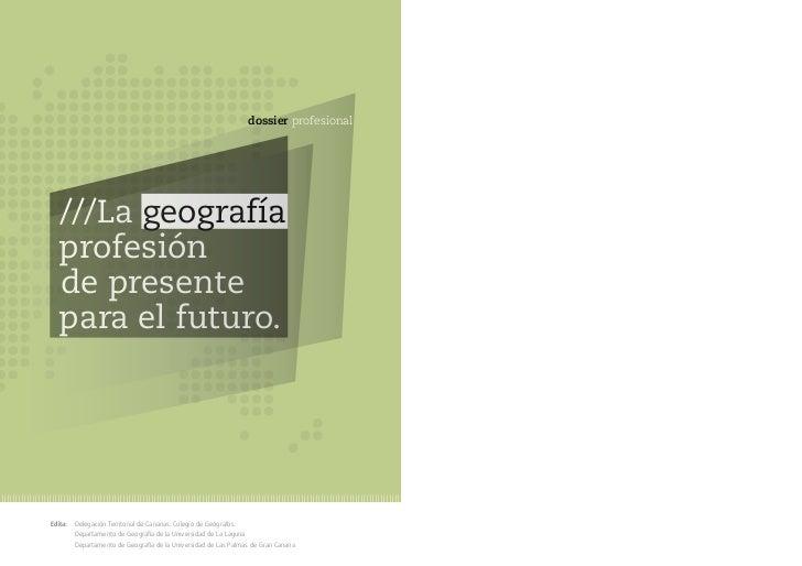 dossier profesional  ///La geografía  profesión  de presente  para el futuro.Edita:   Delegación Territorial de Canarias. ...