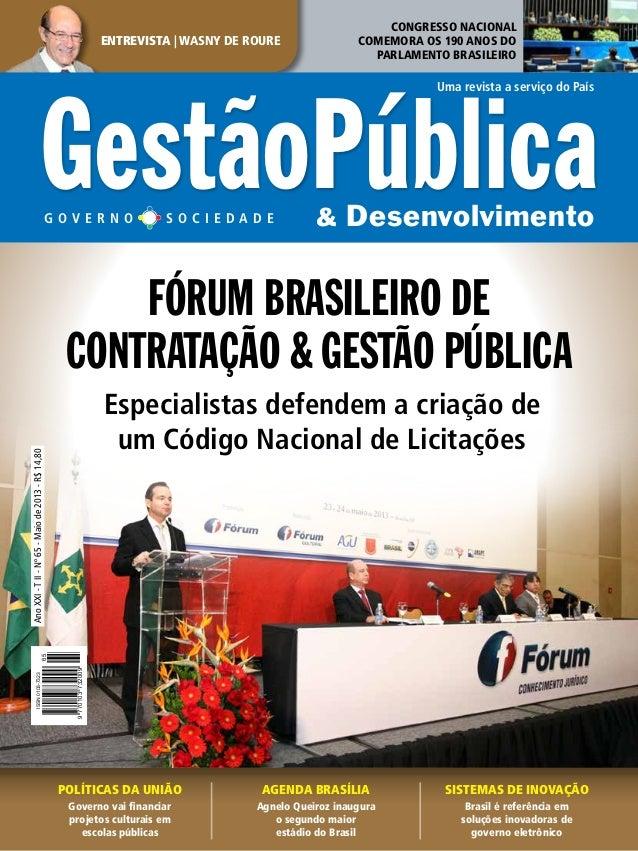 Uma revista a serviço do País ENTREVISTA | WASNY DE ROURE g o v e r n o s o c i e d a d e GestãoPública& Desenvolvimento P...