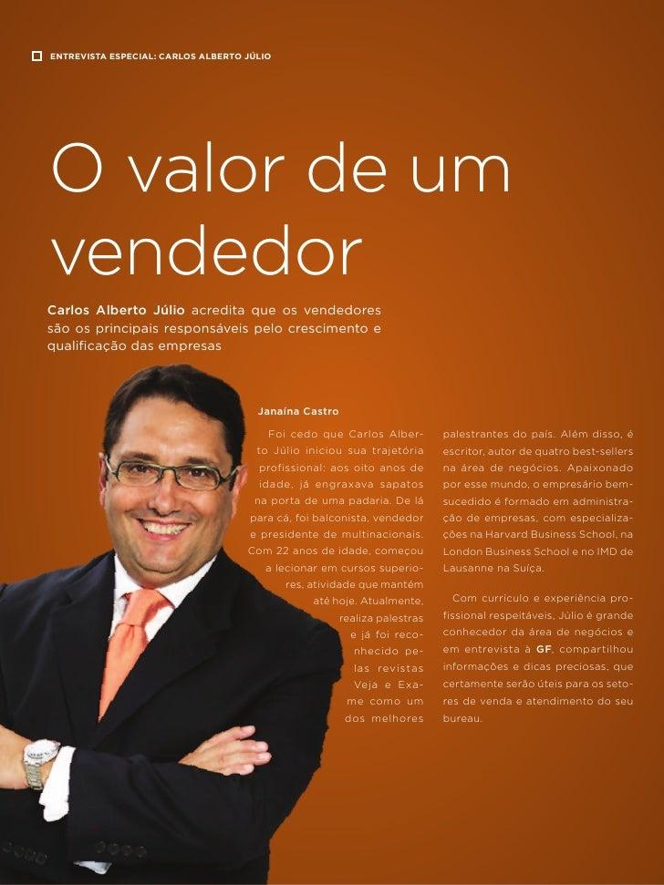 ENTREVISTA ESPECIAL: CARLOS ALBERTO JÚLIOO valor de umvendedorCarlos Alberto Júlio acredita que os vendedoressão os princi...