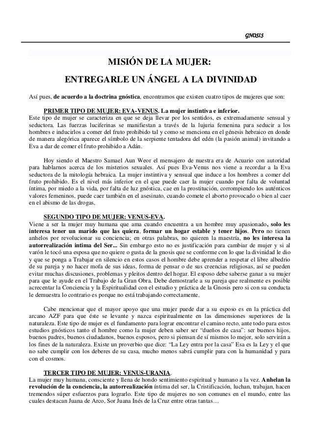 GNOSISGNOSISGNOSISGNOSIS MISIÓN DE LA MUJER: ENTREGARLE UN ÁNGEL A LA DIVINIDAD Así pues, de acuerdo a la doctrina gnóstic...