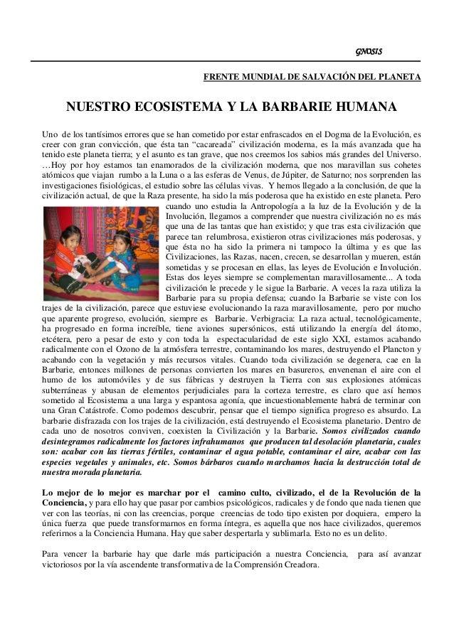 GNOSISGNOSISGNOSISGNOSIS FRENTE MUNDIAL DE SALVACIÓN DEL PLANETA NUESTRO ECOSISTEMA Y LA BARBARIE HUMANA Uno de los tantís...