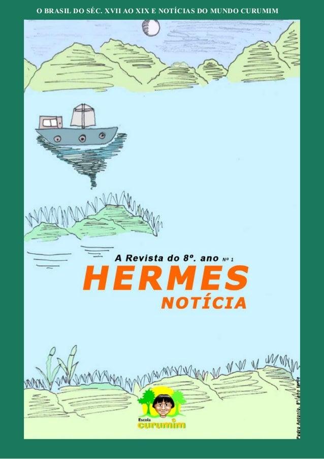 O BRASIL DO SÉC. XVII AO XIX E NOTÍCIAS DO MUNDO CURUMIM