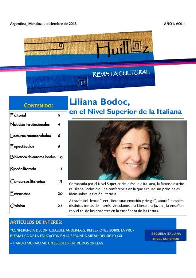 Argentina, Mendoza, diciembre de 2013  AÑO I, VOL. I  Huill z AL  REVISTA CULTUR  Liliana Bodoc,  CONTENIDO: Editorial  3 ...