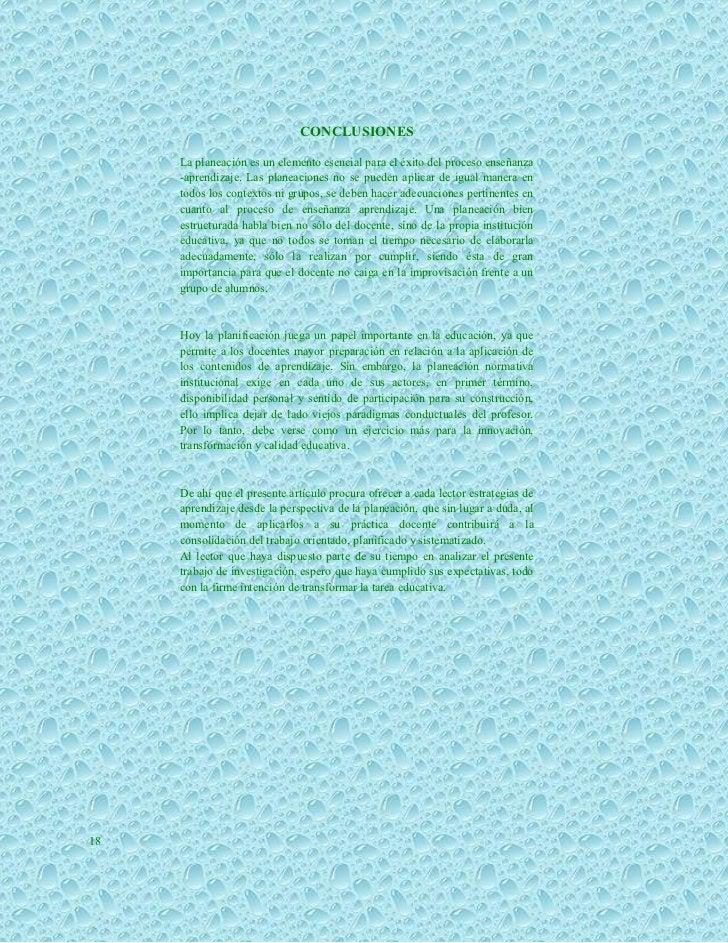 CONCLUSIONES     La planeación es un elemento esencial para el éxito del proceso enseñanza     -aprendizaje. Las planeacio...