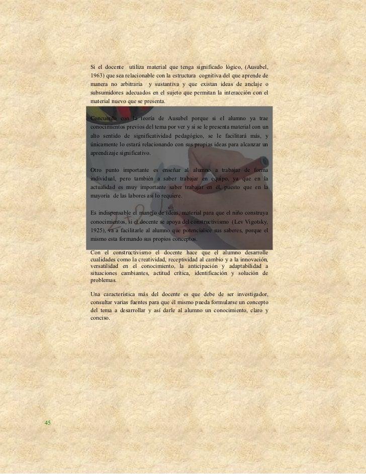 Si el docente utiliza material que tenga significado lógico, (Ausubel,     1963) que sea relacionable con la estructura co...