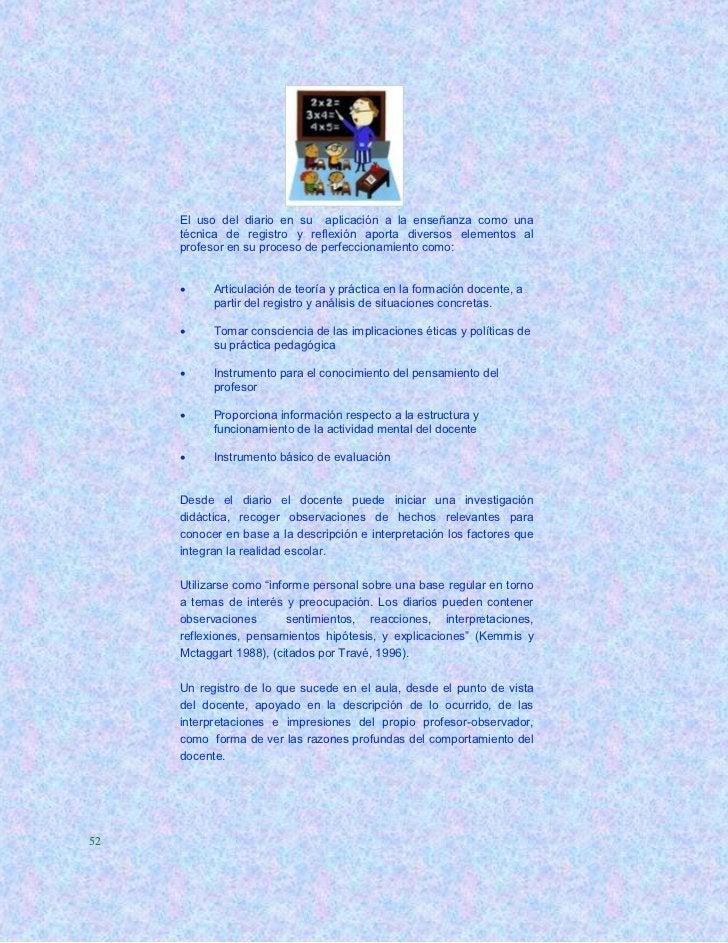 El uso del diario en su aplicación a la enseñanza como una     técnica de registro y reflexión aporta diversos elementos a...