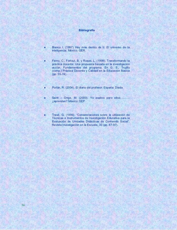 Bibliografía        Blanco I. (1997) Hay más dentro de ti. El universo de la         inteligencia. México: GER.        F...