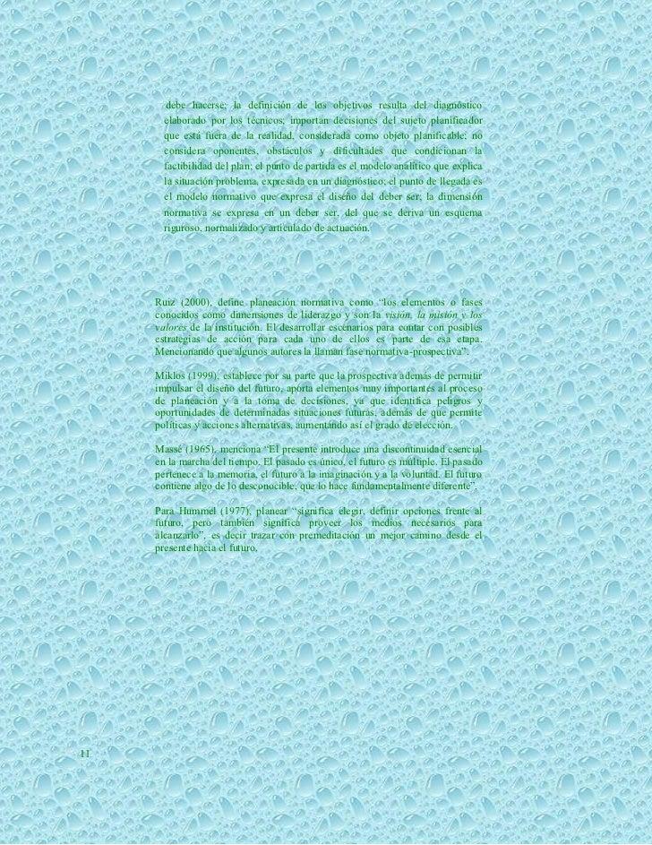 debe hacerse; la definición de los objetivos resulta del diagnóstico       elaborado por los técnicos; importan decisiones...