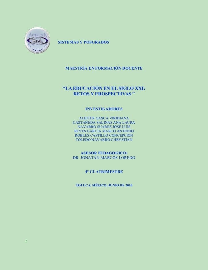 """SISTEMAS Y POSGRADOS      MAESTRÍA EN FORMACIÓN DOCENTE     """"LA EDUCACIÓN EN EL SIGLO XXI:         RETOS Y PROSPECTIVAS """" ..."""