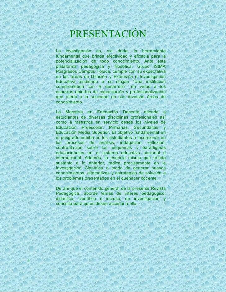 PRESENTACIÓN    La investigación es, sin duda, la herramienta    fundamental que brinda efectividad y eficacia para la    ...