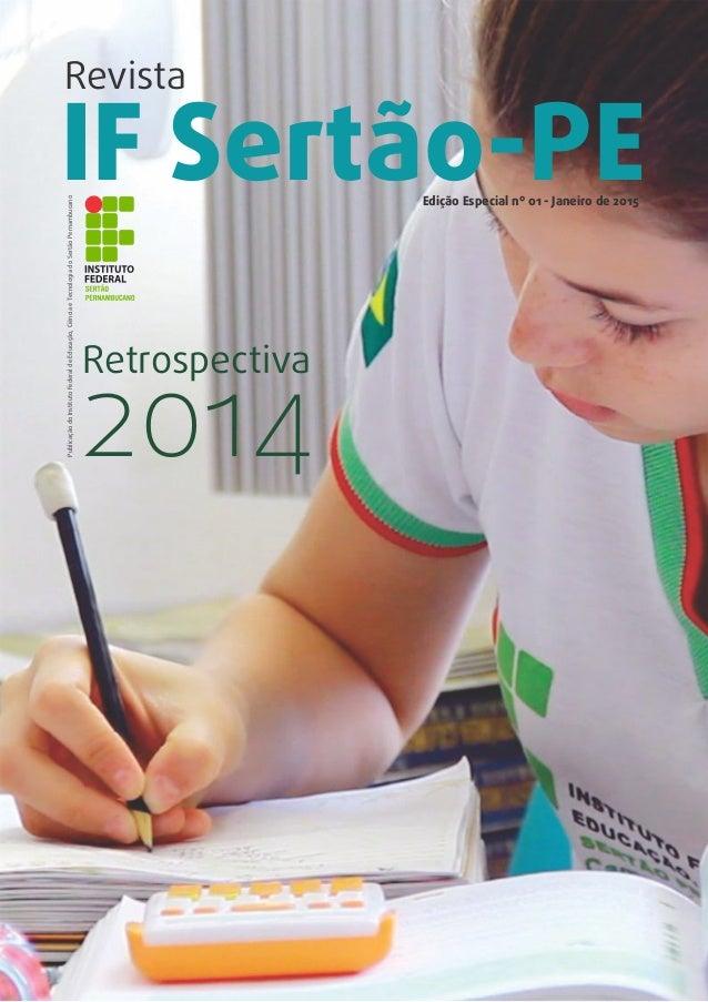 IF Sertão-PEEdição Especial nº 01 - Janeiro de 2015 Retrospectiva Revista 2014 PublicaçãodoInstitutoFederaldeEducação,Ciên...
