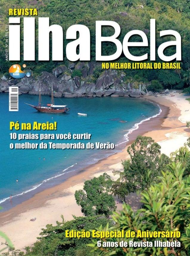 Sumário 24 22 36 46 50 Foto:Divulgação Pé na Areia 10 praias para você curtir o melhor da temporada de verão. Revista Ilha...