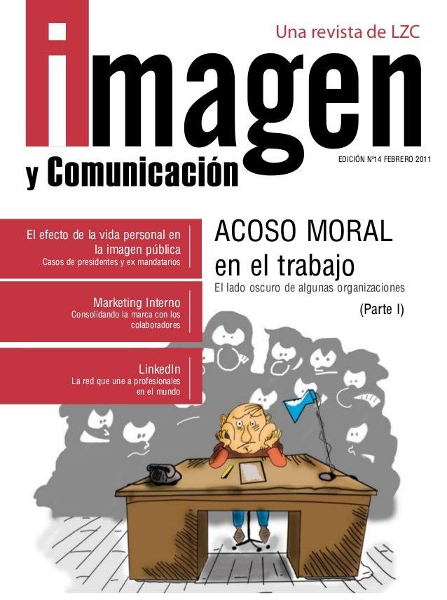 EDICIÓN Nº14 FEBRERO 2011 Una revista de LZC El lado oscuro de algunas organizaciones Marketing Interno Consolidando la ma...