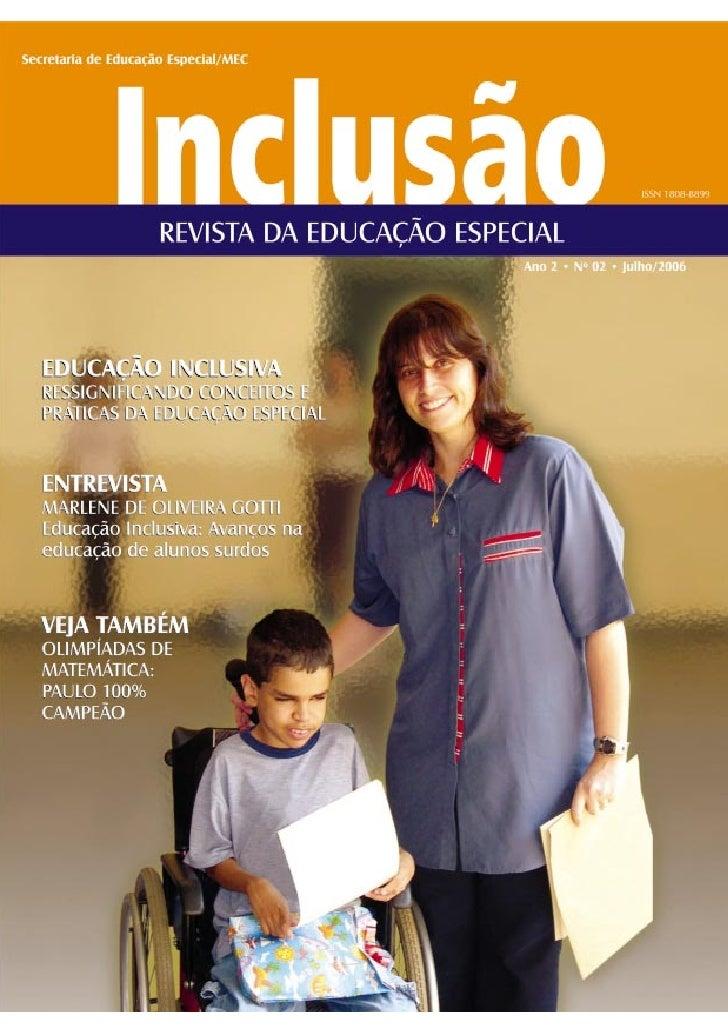 INCLUSÃO - Revista da Educação Especial - Jul/2006   1