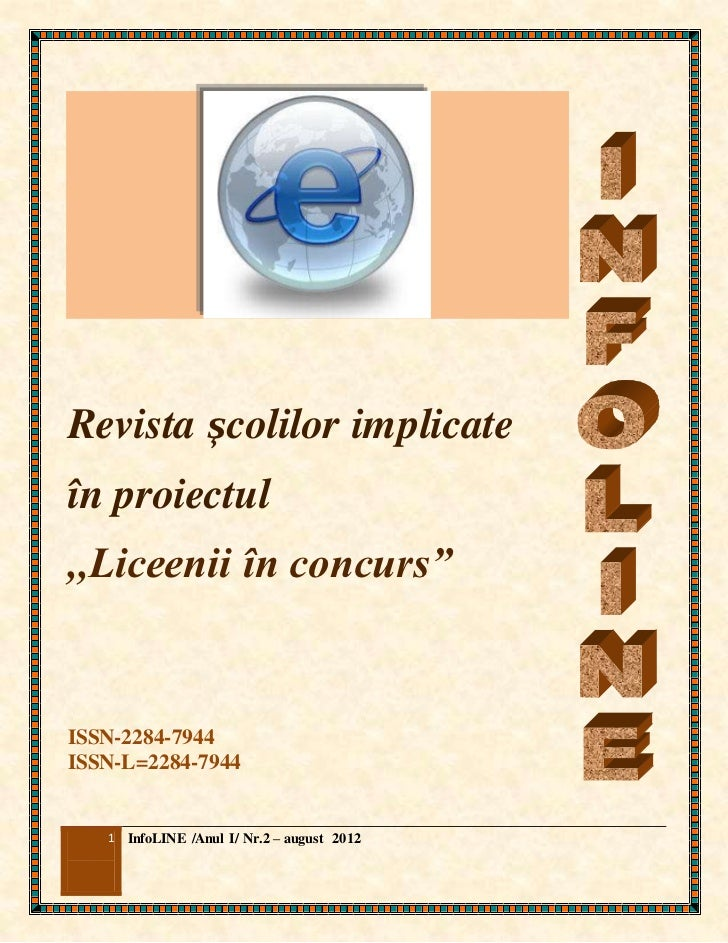 """Revista şcolilor implicateîn proiectul,,Liceenii în concurs""""ISSN-2284-7944ISSN-L=2284-7944   1 InfoLINE /Anul I/ Nr.2 – au..."""