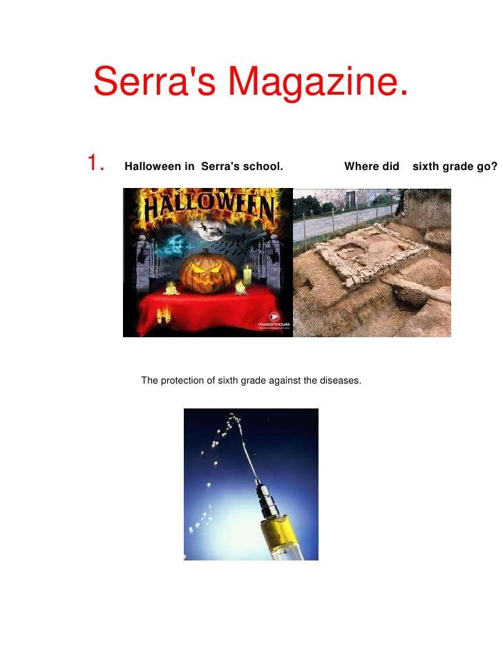 Serra's Magazine.<br />1.   Halloween in  Serra's school.                   Where did    sixth grade go?<br />           ...