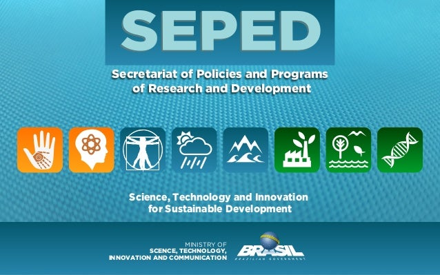 Secretariat of Policies and Programs of Research and Development Science, Technology and Innovation for Sustainable Develo...