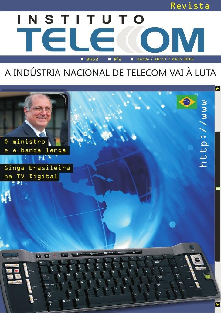 2   2   março / abril / maio 2011A INDÚSTRIA NACIONAL DE TELECOM VAI À LUTA                                               ...