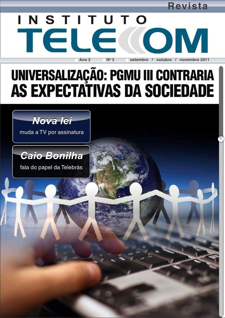 Revista                        Ano 2   Nº 3   setembro / outubro / novembro 2011UNIVERSALIZAÇÃO: PGMU III CONTRARIAAS EXPE...