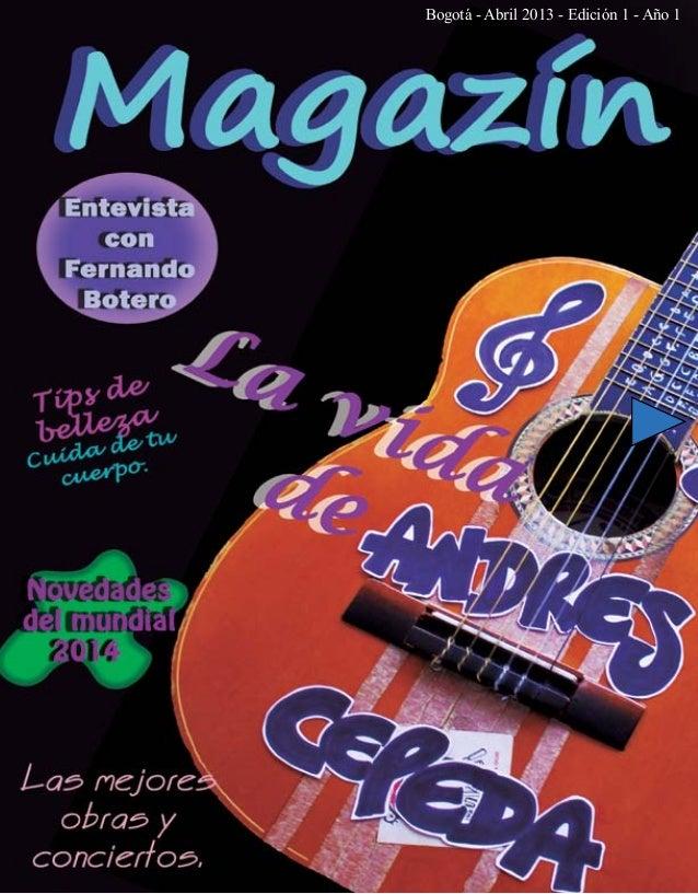 1Revista Magazine - Abril 2013 - Año 1Bogotá - Abril 2013 - Edición 1 - Año 1