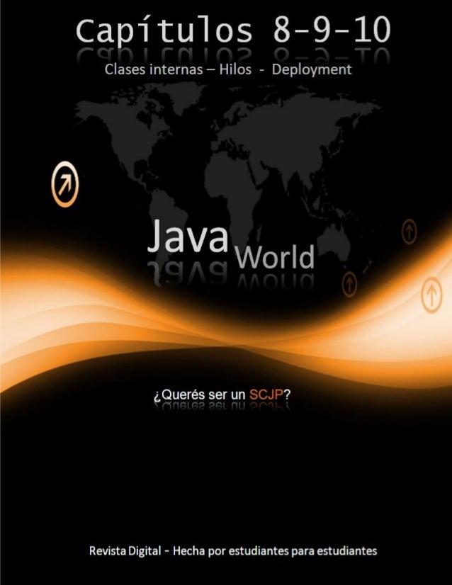 2Java World – Capítulo 7 h t t p : / / g u s t a v o a l b e r o l a . b l o g s p o t . c o m Capítulo 8 – Clases interna...