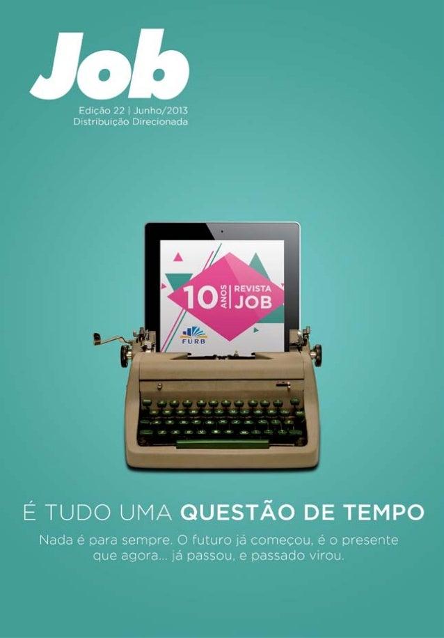 A Job é uma revista experimental publicada semestralmente e produzida pelos alunos da 7ª fase do curso de Comunicação Soci...