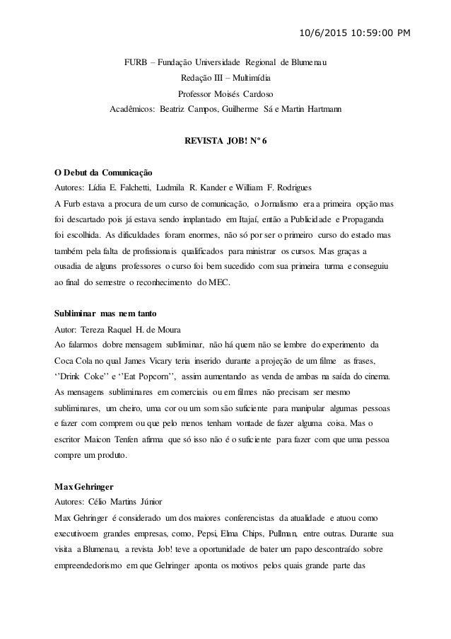 10/6/2015 10:59:00 PM FURB – Fundação Universidade Regional de Blumenau Redação III – Multimídia Professor Moisés Cardoso ...