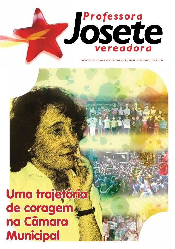 Professora                       vereadora            Informativo do Mandato da vereadora Professora Josete | 2009-2012Uma...