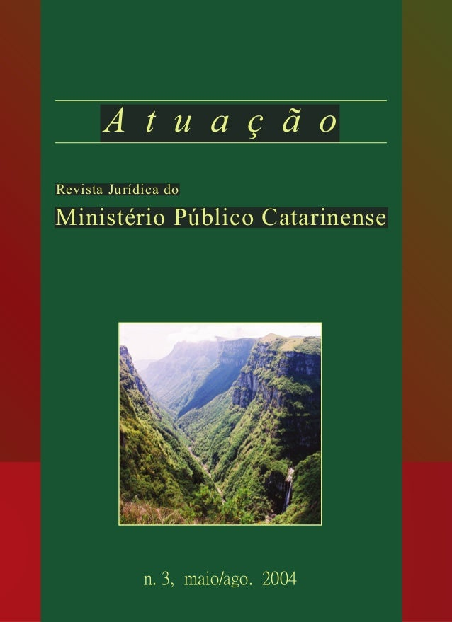 A t u a ç ã o Ministério Público Catarinense Revista Jurídica do Publicação quadrimestral da Associação Catarinense do Min...