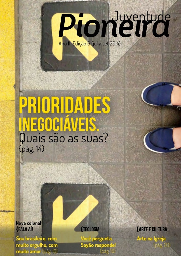 capa  Sou brasileiro, com  muito orgulho, com  muito amor  Você pergunta, Arte na Igreja  Sayão responde!  {pág. 10}  {pág...
