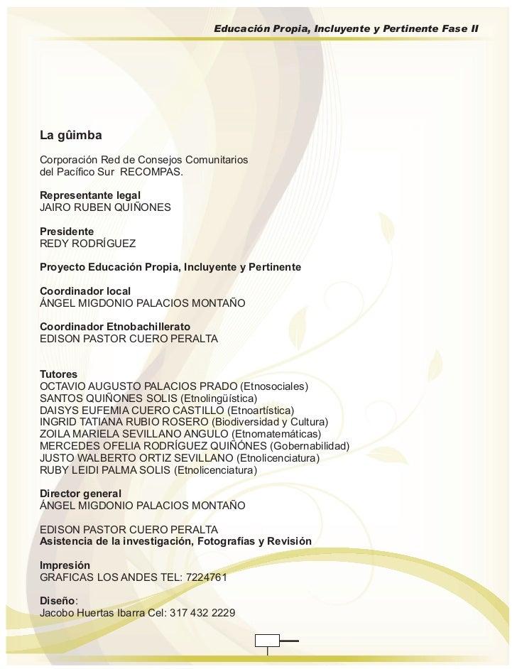 Educación Propia, Incluyente y Pertinente Fase IILa gûimbaCorporación Red de Consejos Comunitariosdel Pacífico Sur RECOMPA...