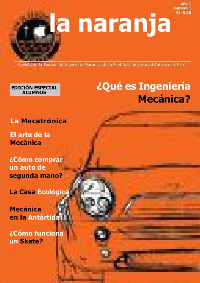 la naranja  año 1 número 1 S/. 5.00  Revista de la Sección de Ingeniería Mecánica de la Ponticia Universidad Católica del...