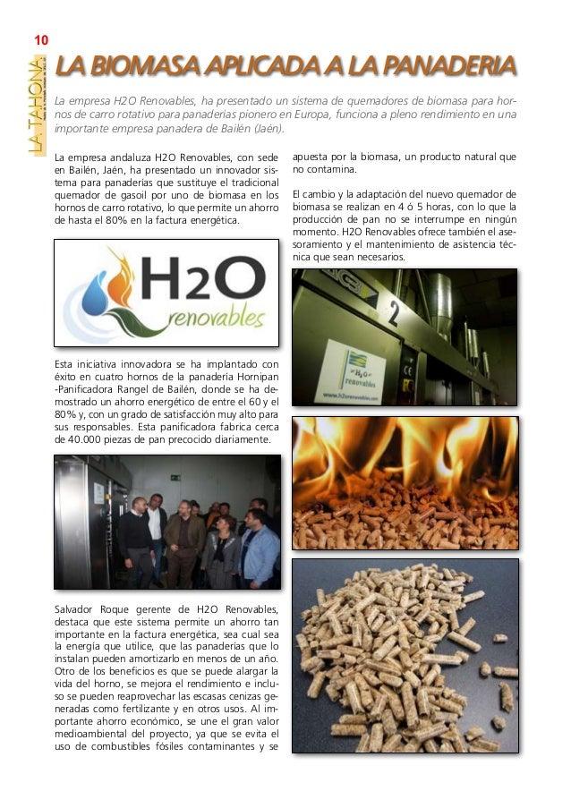 10     LA BIOMASA APLICADA A LA PANADERIA     La empresa H2O Renovables, ha presentado un sistema de quemadores de biomasa...