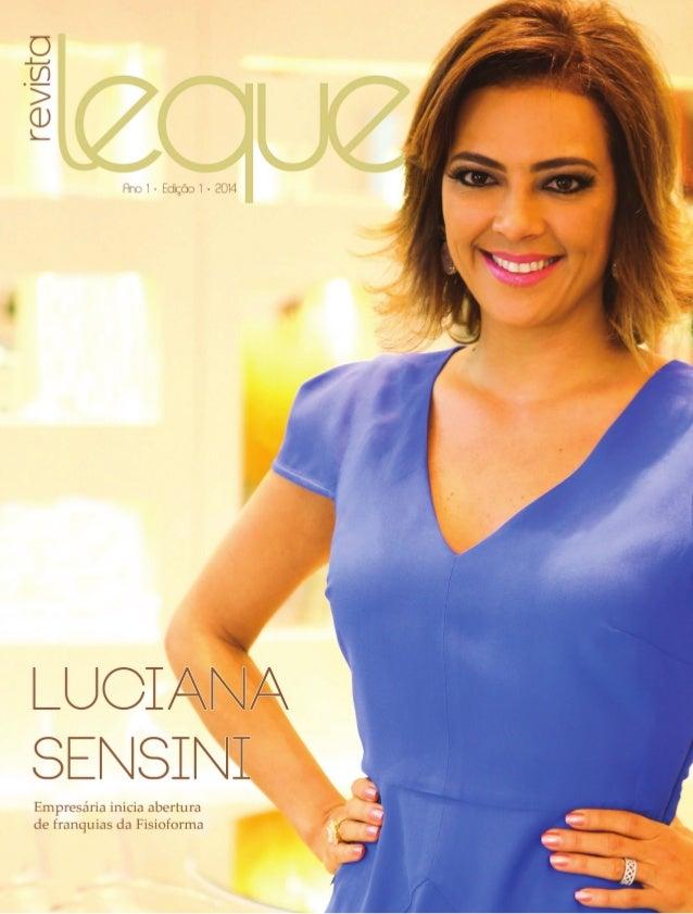6 | EDITORIAL Diretora Responsável Poliana Spadaro Profeta - poliana@revistaleque.com.br Diretora Comercial Juliana Spadar...