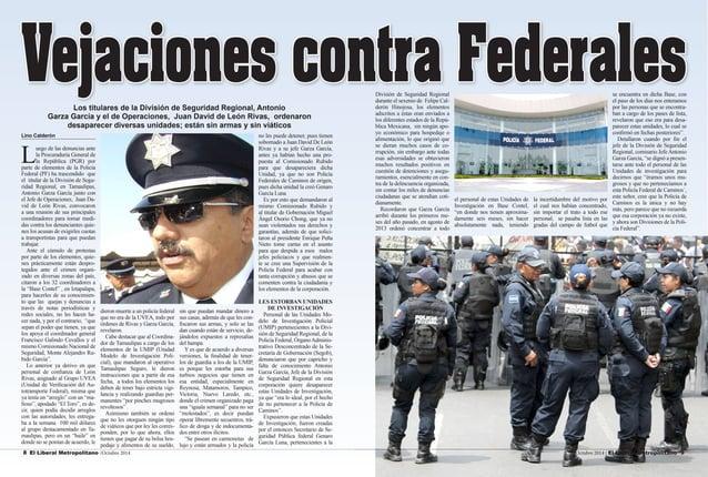 8 El Liberal Metropolitano /Octubre 2014 Octubre 2014 / El Liberal Metropolitano 9  Lino Calderón  Luego de las denuncias ...