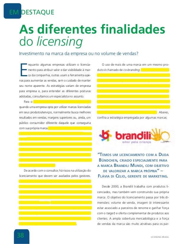 LICENSING BRASIL38 EM DESTAQUE As diferentes finalidades do licensing E nquanto algumas empresas utilizam o licencia- ment...