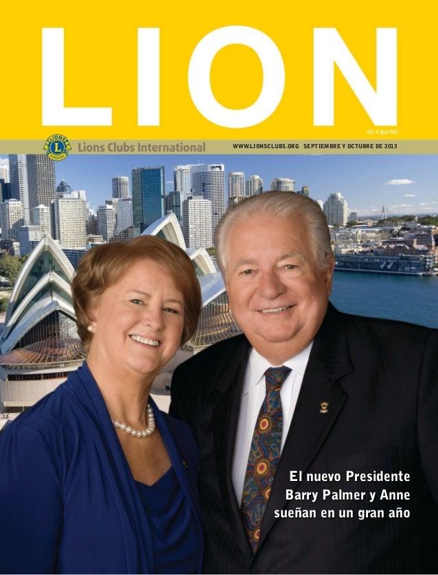 El nuevo Presidente Barry Palmer y Anne sueñan en un gran año en español WWW.LIONSCLUBS.ORG SEPTIEMBRE Y OCTUBRE DE 2013