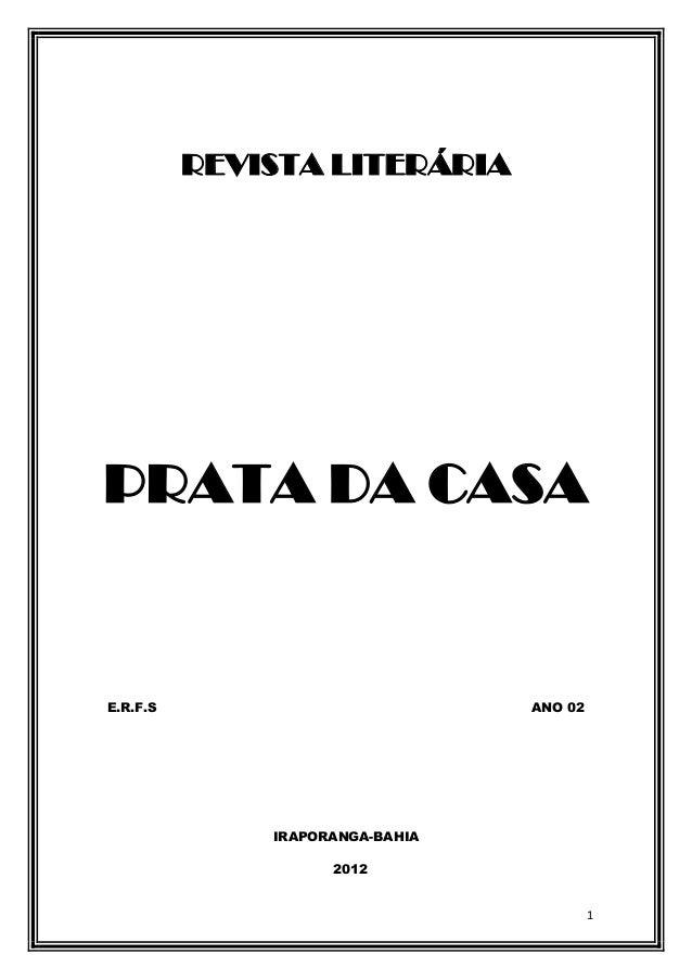 1 REVISTA LITERÁRIA PRATA DA CASA E.R.F.S ANO 02 IRAPORANGA-BAHIA 2012