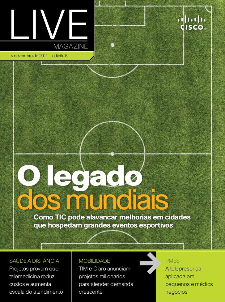 > dezembro de 2011 | edição 5  O legado  dos mundiais           Como TIC pode alavancar melhorias em cidades           que...
