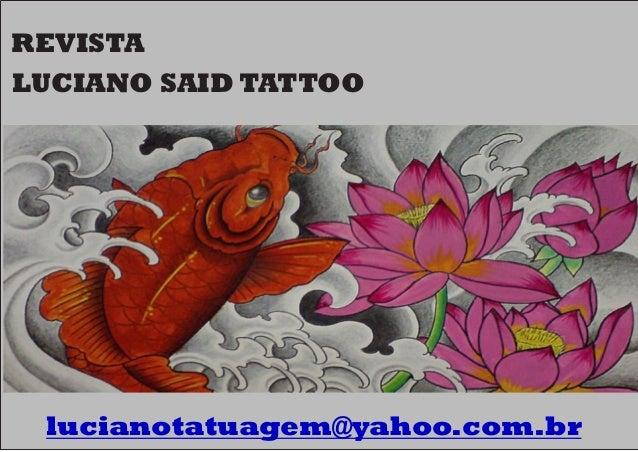 LUCIANO SAID TATTOO REVISTA lucianotatuagem@yahoo.com.br