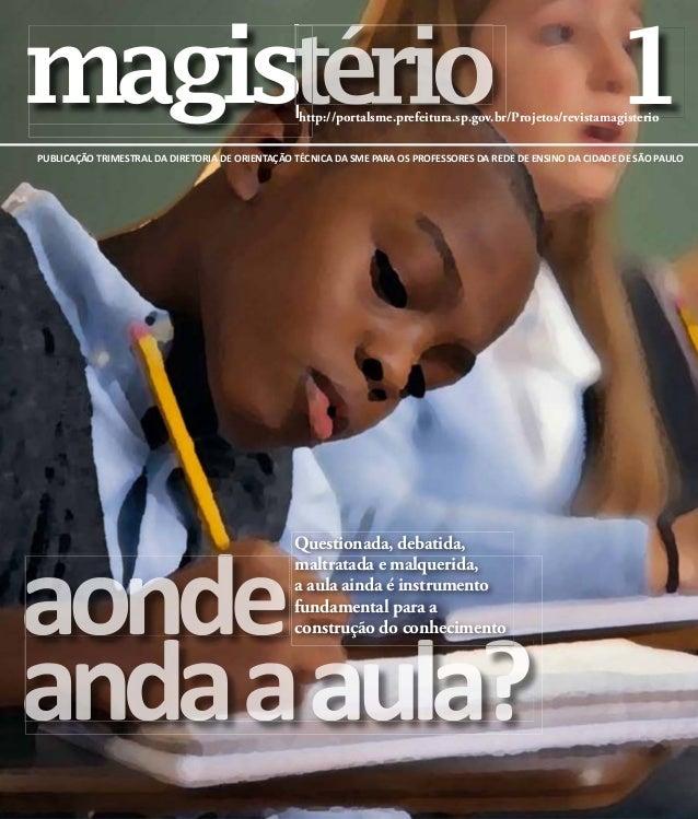 PUBLICAÇÃO TRIMESTRAL DA DIRETORIA DE ORIENTAÇÃO TÉCNICA DA SME PARA OS PROFESSORES DA REDE DE ENSINO DA CIDADE DE SÃO PAU...