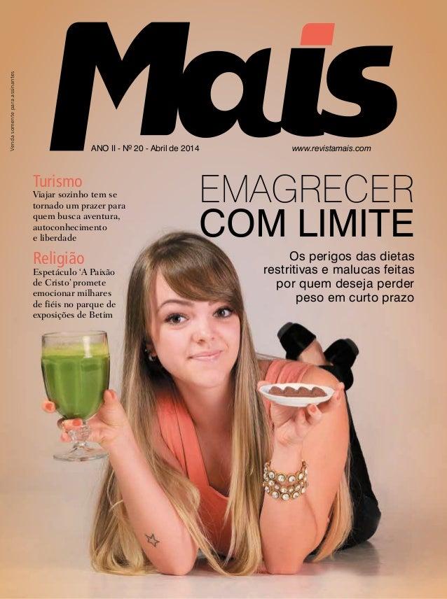 Vendasomenteparaassinantes ANO II - Nº 20 - Abril de 2014 www.revistamais.com Os perigos das dietas restritivas e malucas ...