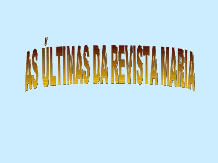 AS ÚLTIMAS DA REVISTA MARIA